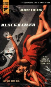 Blackmailer (Hard Case Crime #32) - George Axelrod