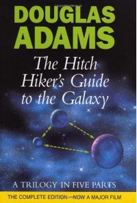 The Hitch Hiker's Guide to the Galaxy: A Trilogy in Five Parts - Douglas Adams