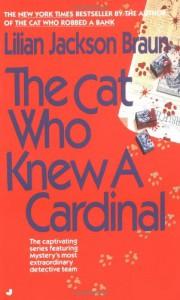 The Cat Who Knew a Cardinal - Lilian Jackson Braun