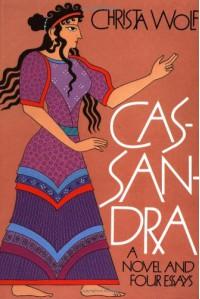 Cassandra: A Novel and Four Essays - Christa Wolf, Jan van Heurck