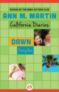 Dawn: Diary One (California Diaries, 1) - Ann M. Martin
