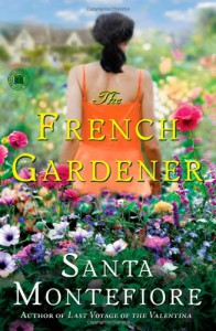 The French Gardener - Santa Montefiore