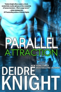 Parallel Attraction (The Parallel Series) - Deidre Knight