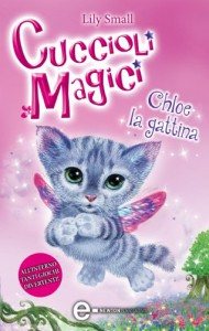 Cuccioli Magici. Chloe la gattina (eNewton Narrativa) (Italian Edition) - Lily Small