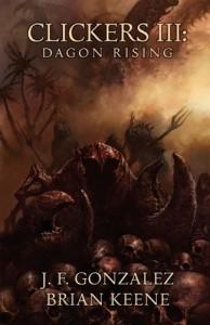 Clickers III: Dagon Rising - Brian Keene;J. F. Gonzalez