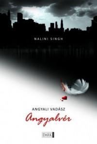 Angyalvér (Angyali vadász #1) - Nalini Singh