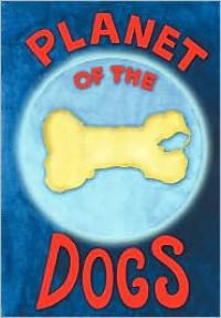 Planet Of The Dogs - Robert Mccarty,  Stella Mustanoja-McCarty (Illustrator)