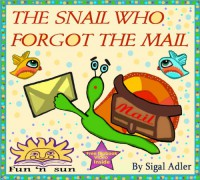 The Snail Who Forgot The Mail - Rivka Strauss, Sigal Adler