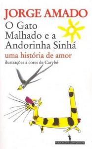 O Gato Malhado e a Andorinha Sinhá: Uma Historia de Amor -