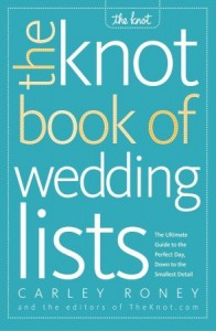 The Knot Book of Wedding Lists - Carley Roney, The Knot