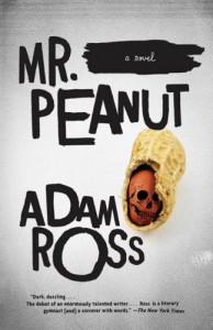 Mr. Peanut - Adam Ross