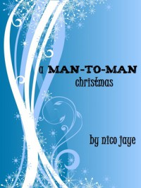 A Man-to-Man Christmas - Nico Jaye