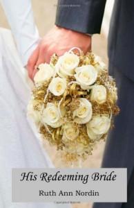 His Redeeming Bride - Ruth Ann Nordin