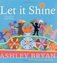 Let it Shine - Ashley Bryan