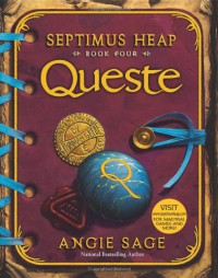 Septimus Heap, Book Four: Queste - Angie Sage