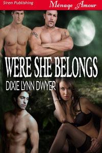 Were She Belongs - Dixie Lynn Dwyer