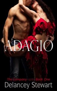 Adagio: A Hot Contemporary Romance (The Company Book 1) - Delancey Stewart