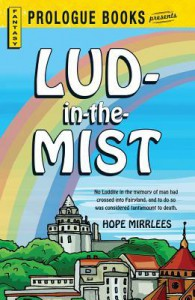 Lud-in-the-Mist - Hope Mirrlees, Hope Mirlees