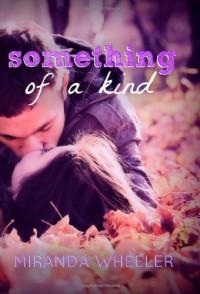 Something Of A Kind - Miranda Wheeler