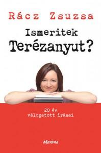 Ismeritek Terézanyut? - Zsuzsa Rácz