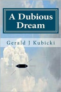 A Dubious Dream - Gerald J. Kubicki