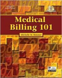 Medical Billing 101 - Michelle M. Rimmer