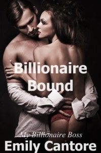 Billionaire Bound: My Billionaire Boss, Part 1 (A BDSM Erotic Romance) - Emily Cantore