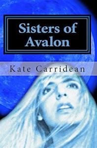 Sisters of Avalon: The Awakening - Kate Carridean