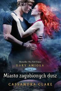 Miasto zagubionych dusz (Dary Anioła, #5) - Cassandra Clare