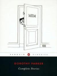 Complete Stories - Dorothy Parker