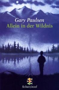Allein in der Wildnis (Taschenbuch) - Gary Paulsen