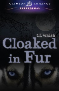 Cloaked in Fur - T.F. Walsh