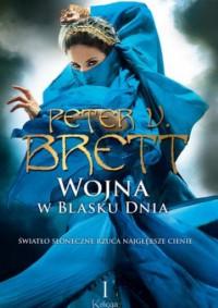 Wojna w Blasku Dnia, księga I - Peter V. Brett