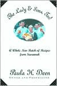 The Lady and Sons, Too!: A Whole New Batch of Recipes from Savannah - Paula Deen