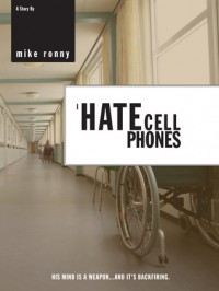 I Hate Cell Phones - Mike Ronny