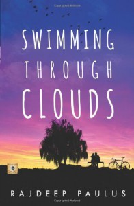 Swimming Through Clouds: A Contemporary Young Adult Novel - Rajdeep Paulus