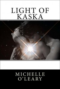 Light of Kaska - Michelle O'Leary