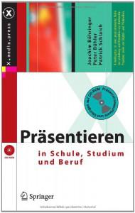 Präsentieren In Schule, Studium Und Beruf (X.Media.Press) - Joachim Böhringer, Peter Bühler, Patrick Schlaich