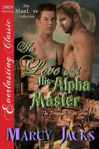 In Love with His Alpha Master - Marcy Jacks