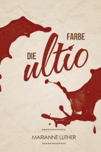 Die Farbe Ultio - Marianne Luther