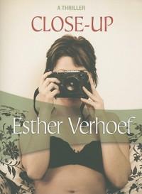 Close-Up (A Felony & Mayhem Mystery) - Esther Verhoef