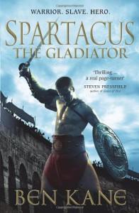 Spartacus: The Gladiator - Ben Kane