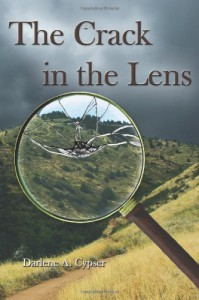 The Crack in the Lens - Darlene A. Cypser