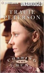 Chasing the Sun - Tracie Peterson, Renée Raudman