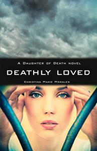 Deathly Loved - Christina Marie Morales