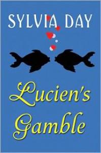 Lucien's Gamble (A Novella from Bad Boys Ahoy!) - Sylvia Day