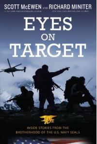 Eyes on Target: Inside Stories from the Brotherhood of the U.S. Navy SEALs - Scott McEwen, Richard Miniter