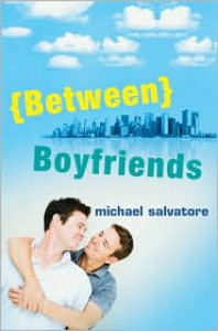 Between Boyfriends - Michael Salvatore