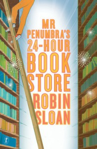 Mr. Penumbra's 24-Hour Bookstore - Robin Sloan, Ari Fliakos