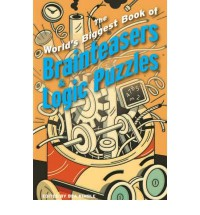 The World's Biggest Book of Brainteasers & Logic Puzzles[ THE WORLD'S BIGGEST BOOK OF BRAINTEASERS & LOGIC PUZZLES ] by Willis, Norman D. (Author ) on Oct-01-2006 Paperback - Norman D. Willis